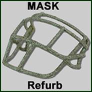 Mask Refurb